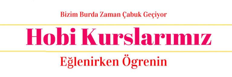 Hobi Kurslarımız Ankara